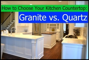 How to choose your kitchen countertop granite vs quartz for How to choose a building contractor